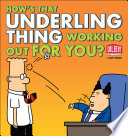 How's That Underling Thing Working Out For You? : the problem-filled work world of...