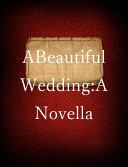 A Beautiful Wedding  A Novella