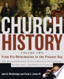 Church History  Volume Two  From Pre Reformation to the Present Day