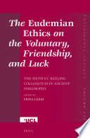 The Eudemian Ethics on the Voluntary  Friendship  and Luck