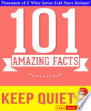 Keep Quiet   101 Amazing Facts You Didn t Know