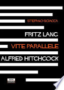 Fritz Lang Alfred Hitchcock  Vite parallele