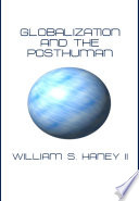 Globalization and the Posthuman