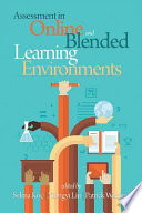 Assessment in Online and Blended Learning Environments