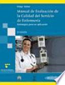 Manual de evaluacion de la calidad del servicio en enfermeria / Manual Evaluation of Service Quality in Nursing Calidad De Los Servicios De Enfermeria Desde