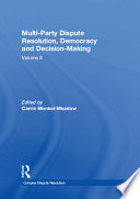 Multi Party Dispute Resolution Democracy And Decision Making