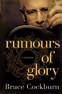 Rumours Of Glory Shaped By Politics Protest Romance And
