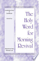 The Holy Word For Morning Revival Crystallization Study Of Leviticus Volume 4