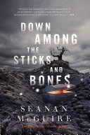 Down Among The Sticks And Bones : down among the sticks and bones—a truly...