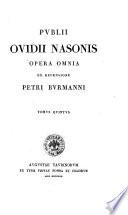 Publii Ovidii Nasonis Opera omnia ex recensione Petri Burmanni. Tomus primus [-octavus]