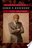 The Cambridge Companion to John F  Kennedy