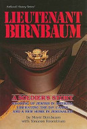 Lieutenant Birnbaum A Soldier S Story Growing Up Jewish In America Liberating The D P Camps And A New Home In Jerusalem