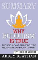 Summary Of Why Buddhism Is True
