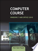 Computer Course  Windows 7 and Office 2010  1e