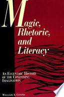 Magic  Rhetoric  and Literacy