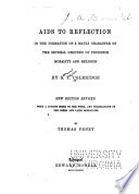 Aids to reflection in the formation of a manly character on the several grounds of prudence  morality and religion
