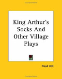 King Arthur s Socks And Other Village Plays