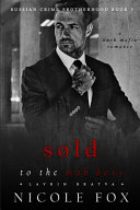 Sold To The Mob Boss Lavrin Bratva