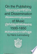 On the Publishing and Dissemination of Music  1500 1850