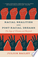Racial Realities And Post Racial Dreams