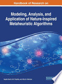 Handbook of Research on Modeling  Analysis  and Application of Nature Inspired Metaheuristic Algorithms