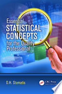 Essential Statistical Concepts For The Quality Professional
