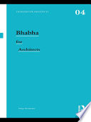 Bhabha For Architects : of critic homi k. bhabha,...