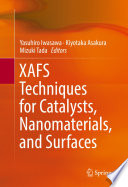 XAFS Techniques for Catalysts  Nanomaterials  and Surfaces