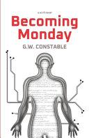Becoming Monday A Sci Fi Novel