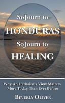 Sojourn to Honduras  Sojourn to Healing