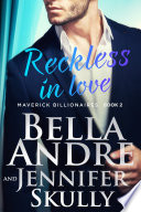 Reckless In Love  The Maverick Billionaires  Book 2