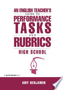English Teacher s Guide to Performance Tasks and Rubrics