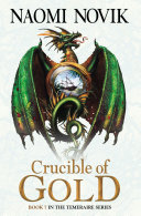 Crucible of Gold  The Temeraire Series  Book 7