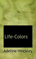 Ebook Life-Colors Epub Adeline Hinckley Apps Read Mobile