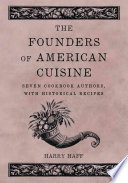 illustration The Founders of American Cuisine, Seven Cookbook Authors, with Historical Recipes