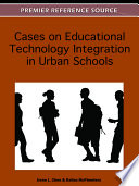 Cases on Educational Technology Integration in Urban Schools