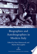 Biographies and Autobiographies in Modern Italy  a Festschrift for John Woodhouse