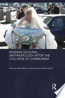 Russian Cultural Anthropology after the Collapse of Communism