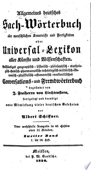 Allgemeines deutsches Sach-Wörterbuch aller menschlichen Kenntnisse und Fertigkeiten: oder, Universal-Lexikon aller Künste und Wissenschaften