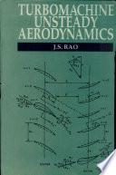 Turbomachine Unsteady Aerodynamics