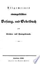Allgemeines evangelisches Gesang  und Gebetbuch zum Kirchen  und Hausgebrauch