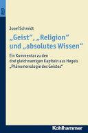 """""""Geist"""", """"Religion"""" und """"absolutes Wissen"""""""