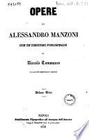 Opere di Alessandro Manzoni con un discorso preliminare di Niccolo Tommaseo ed aggiunte osservazioni critiche