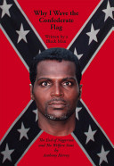 Why I Wave the Confederate Flag  Written by a Black Man