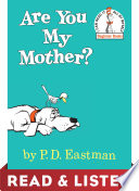 Are You My Mother Read Listen Edition