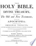 The Holy Bible, Or Divine Treasury ... With Notes, Etc