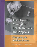 The How to Manual for Rehab Denials and Appeals
