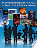 An Enabling Foundation For Nasa S Space And Earth Science Missions book