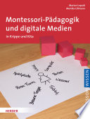 Montessori-Pädagogik und digitale Medien