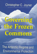 Governing The Frozen Commons : legal regime for managing resource activities in...